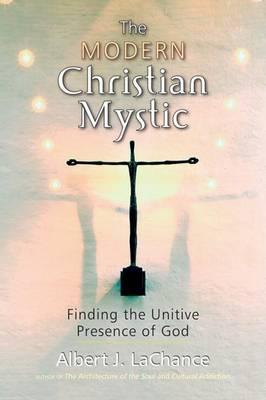 Modern Christian Mystic by Albert J. LaChance