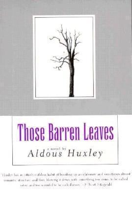 Those Barren Leaves by Aldous Huxley