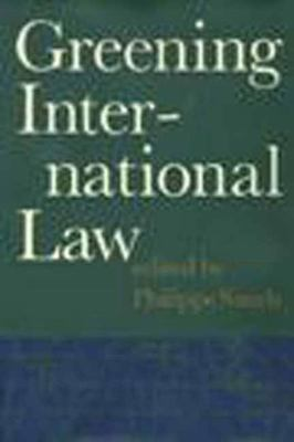 Greening International Law by Philippe Sands