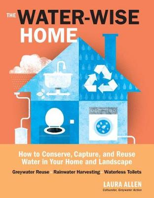 The Water-Wise Home by Laura Allen
