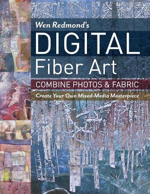 Wen Redmond's Digital Fiber Art by Wen Redmond