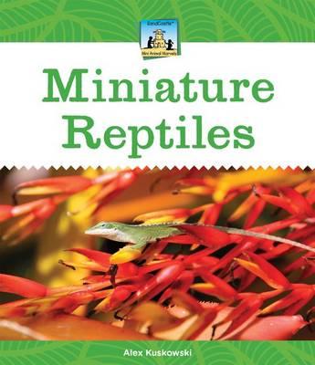 Miniature Reptiles by Alex Kuskowski