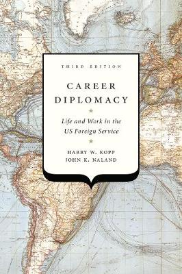 Career Diplomacy by Harry W. Kopp