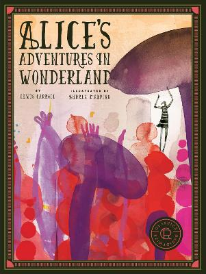 Classics Reimagined Alice's Adventures in Wonderland by Lewis Carroll