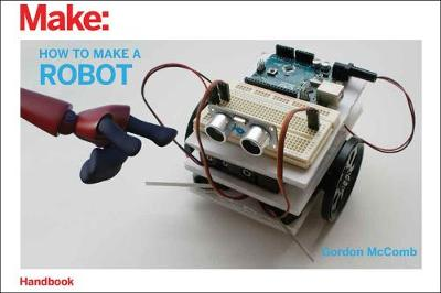 How to Make a Robot by Gordon Mccomb