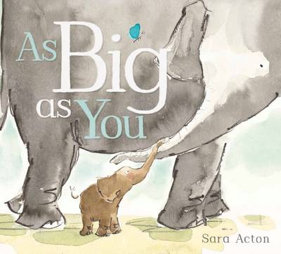 As Big as You by Sara Acton