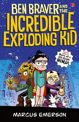 Ben Braver and the Incredible Exploding Kid: the Super Life of Ben Braver 2 by Marcus Emerson