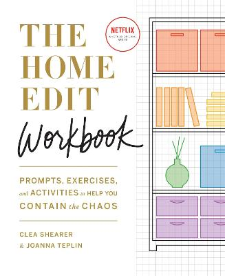 The Home Edit Workbook: Prompts, Exercises and Activities to Help You Contain the Chaos by Clea Shearer