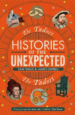 Histories of the Unexpected: The Tudors by Dr Sam Willis