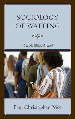 Sociology of Waiting: How Americans Wait book