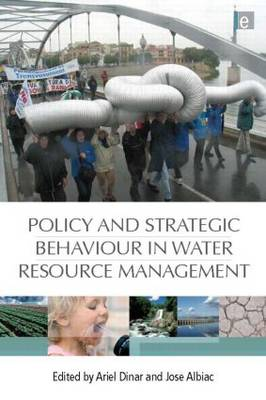 Policy and Strategic Behaviour in Water Resource Management by Ariel Dinar