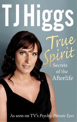 True Spirit by T. J. Higgs