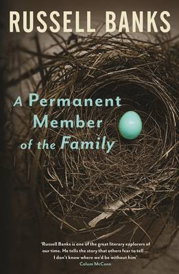 A Permanent Member of the Family by Russell Banks