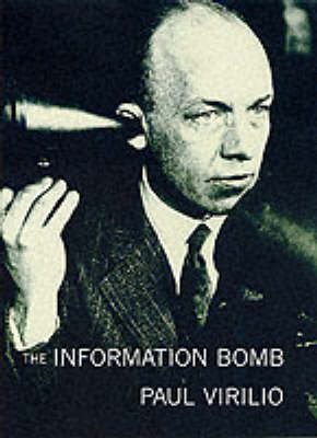 The Information Bomb by Paul Virilio