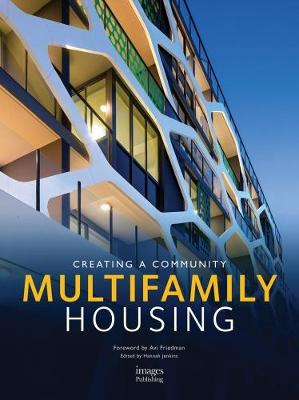 Multifamily Housing: Creating a Community by Avi Friedman