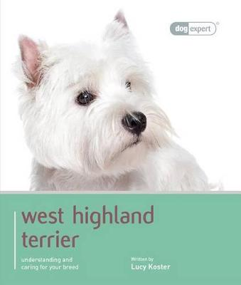 Westie - Dog Expert by Tina Squires