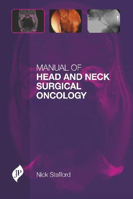Manual of Head and Neck Surgical Oncology by Nick Stafford