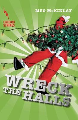 Lightning Strikes: Wreck the Halls by Meg McKinlay