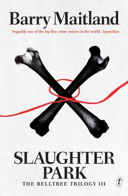 Slaughter Park: The Belltree Trilogy, Book Three by Barry Maitland