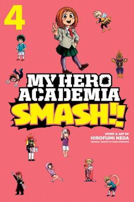 My Hero Academia: Smash!!, Vol. 4 by Kohei Horikoshi
