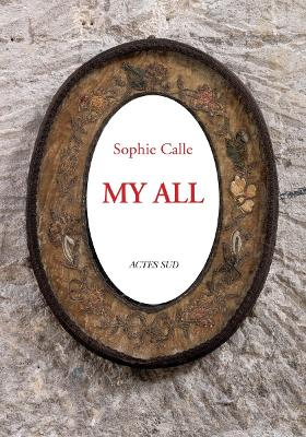 Sophie Calle: My All book