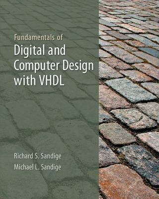 Fundamentals of Digital and Computer Design with VHDL by Richard Sandige