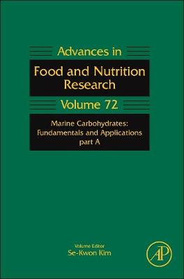 Marine Carbohydrates: Fundamentals and Applications, Part A  Volume 72 by Se-Kwon Kim