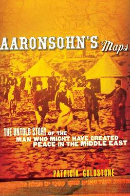 Aaronsohn's Maps by Ms Patricia Goldstone
