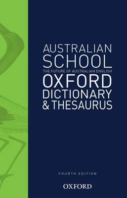 Australian School Dictionary & Thesaurus by Mark Gwynn
