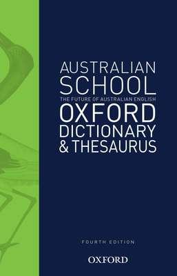 Australian School Dictionary & Thesaurus by Mark Gwynn