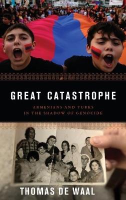 Great Catastrophe by Thomas De Waal