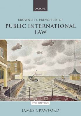 Brownlie's Principles of Public International Law by James Crawford
