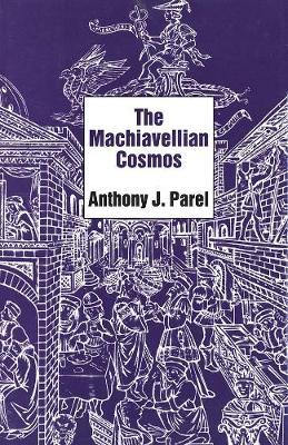 Machiavellian Cosmos by Anthony J. Parel