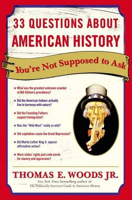 33 Questions About American History You're Not Supposed To Ask book