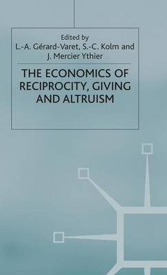 Economics of Reciprocity, Giving and Altruism by Serge-Christophe Kolm