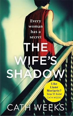 The Wife's Shadow: The most gripping and heartbreaking page turner you'll read this year by Cath Weeks