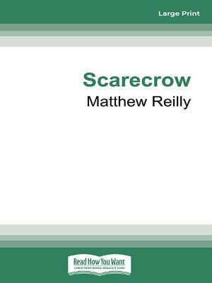 Scarecrow: A Scarecrow Novel 3 by Matthew Reilly