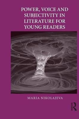 Power, Voice and Subjectivity in Literature for Young Readers book