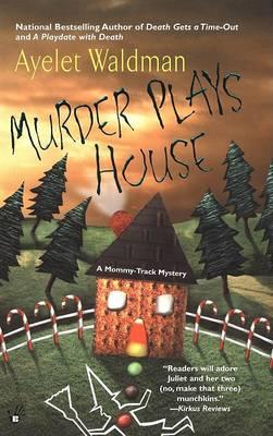 Murder Plays House by Ayelet Waldman