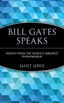 Bill Gates Speaks by Janet Lowe