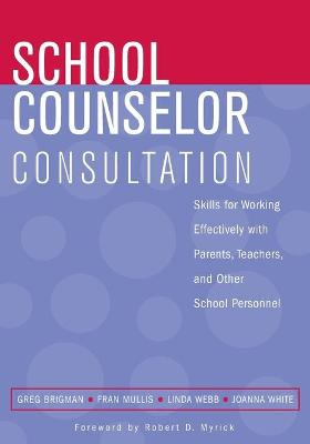School Counselor Consultation by Greg Brigman