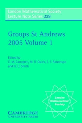 Groups St Andrews 2005: Volume 1 by C. M. Campbell