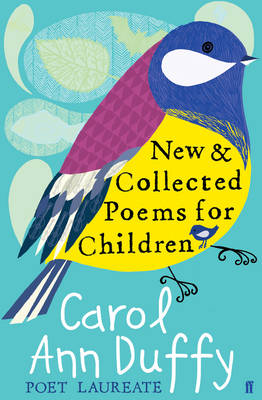 New and Collected Poems for Children by Carol Ann Duffy