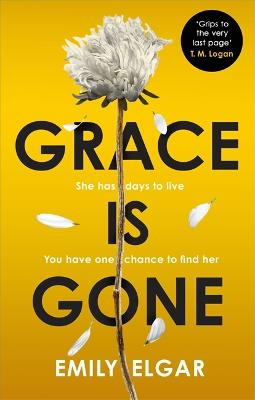 Grace is Gone: The gripping psychological thriller inspired by a shocking real-life story book
