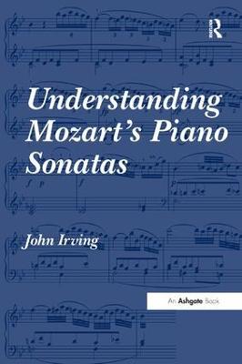 Understanding Mozart's Piano Sonatas by John Irving