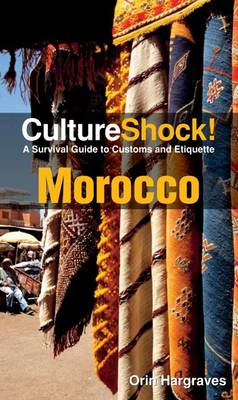 Morocco: A Survival Guide to Customs and Etiquette by Orin Hargraves