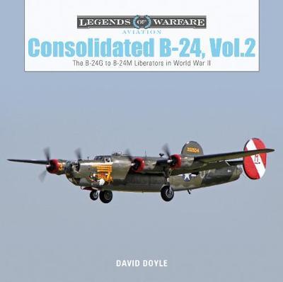 Consolidated B24 Vol.2: The B24G to B24M Liberators in World War II book