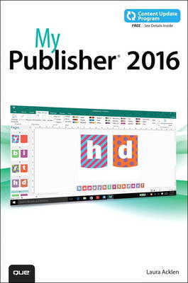 My Publisher 2016 (includes free Content Update Program) by Laura Acklen