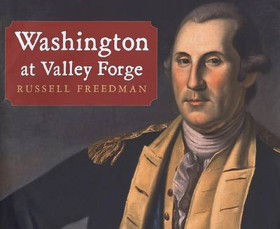 Washington at Valley Forge by Russell Freedman