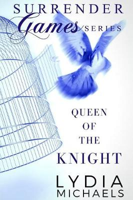 Queen of the Knight by Lydia Michaels